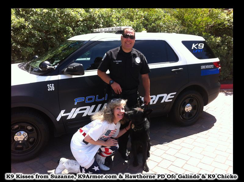 K9 kisses from Suzanne, K9Armor.com and Hawthorne PD Officer Galindo and K9 Chicko