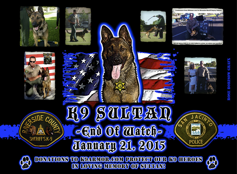 Thank you to those who donate in loving memory of Riverside Sheriff K9 Sultan EOW 01-21-2015