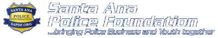 Santa Ana Police Foundation visit their web site