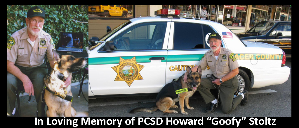 "In Loving Memory of his friend Placer County Sheriff's Search & Rescue Volunteer Howard ""Goofy"" Stoltz"