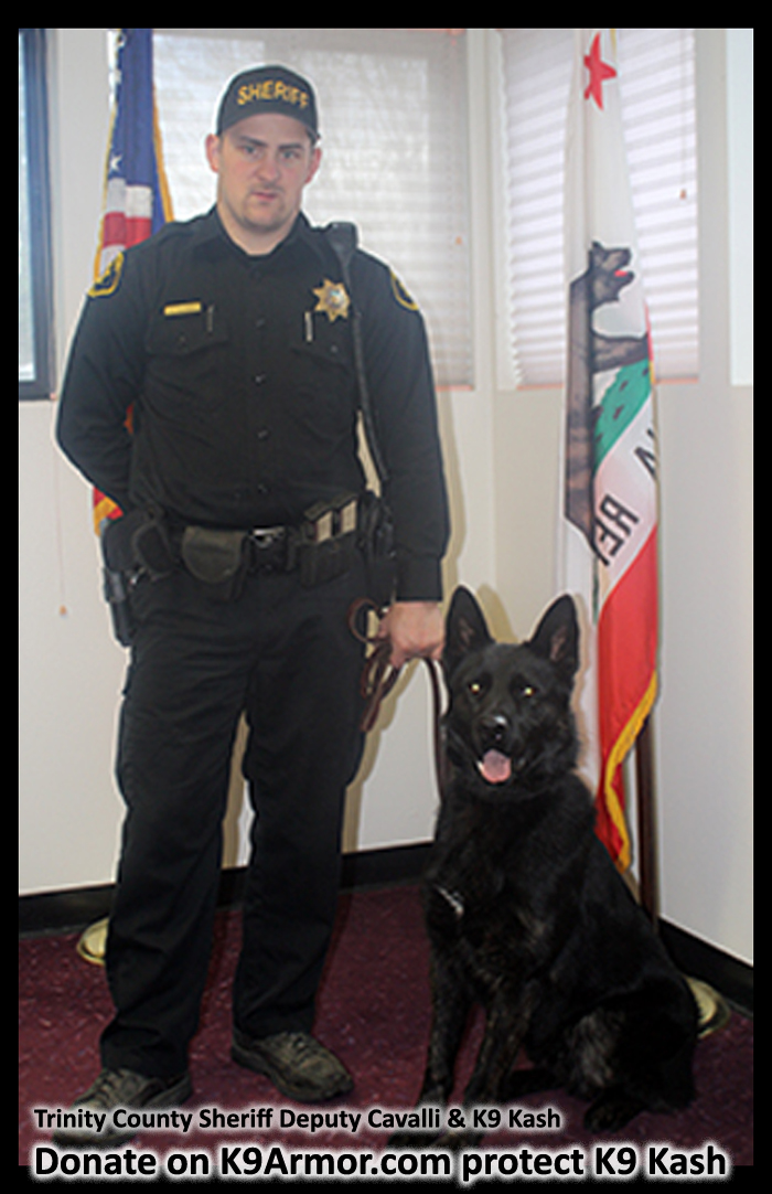 We raised the donations to protect Trinity County Sheriff's Deputy Scott Cavalli giving a vest to K9 Kash